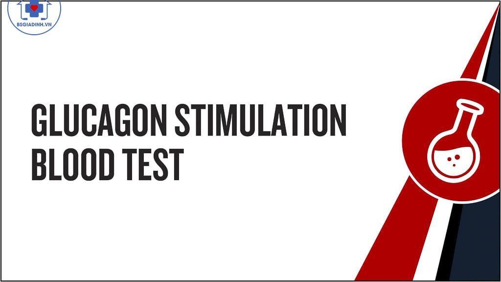 Test kích thích tiết glucagon