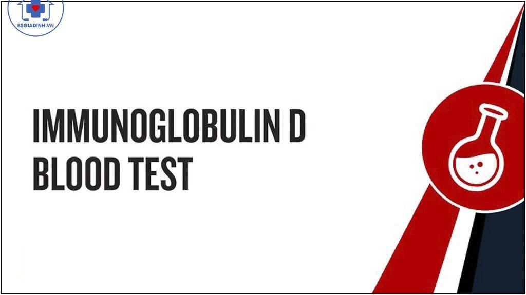 xét nghiệm IgD